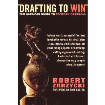 Drafting to Win : The Ultimate Guide to Fantasy Football