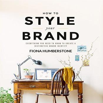 How to Style Your Brand Everything You Need to Know to