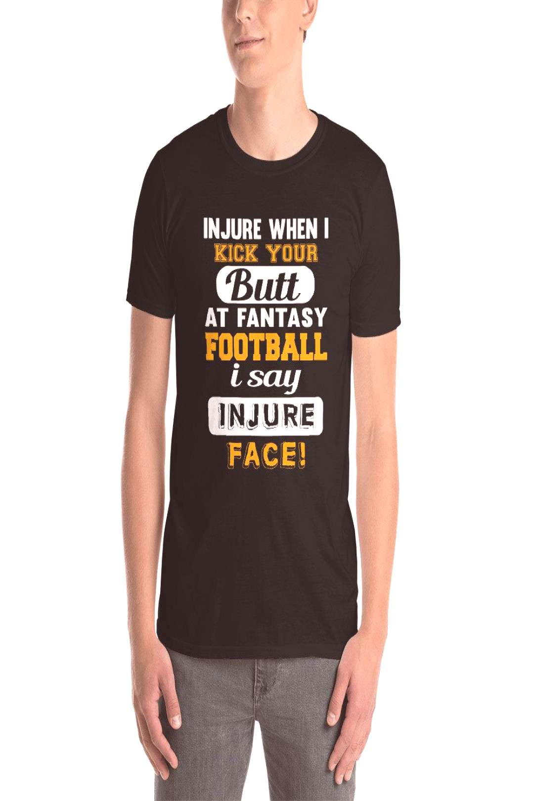 Funny Fantasy Football Quote Injure Face Short-Sleeve Unisex T-Shirt